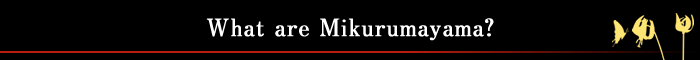 What are Mikurumayama?